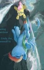 Fading Rainbow{Mlp fanfic} by Emily_the_Werewolf16