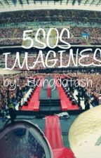 5SOS IMAGINES by Bangdatash
