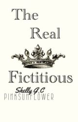 The Real Fictitious (One Shot) by PinkSunFlower