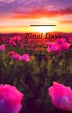 Final Days by Dially