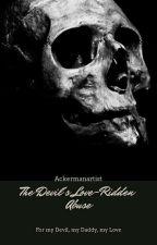The Devil's Love-Ridden Abuse || POETRY by AckermanArtist