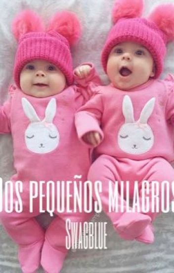 Dos pequeños Milagros {Adaptada}