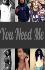 You Need Me (Jacquees, Issa And Boakie Love Story){Editing} by ChaeByNature