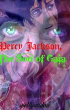 Percy Jackson, The Son of Gaia (Percy Jackson Fanfiction) by spottyandme