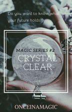 Crystal Clear  by onceinamagic