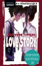 Not Your Typical Love Story by bakedpotatooo