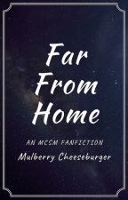 Far From Home: An MCSM Fanfiction [COMPLETED] by zomb-ie