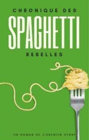 Chroniques des spaghettis rebelles by Cococoricooo