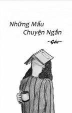 Những Mẩu Chuyện Ngắn by GraceNguyenVu
