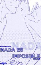 Nada es imposible - NaruSasu/Sasunaru (Naruto) by Sofiaa_Paz
