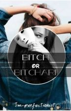Bitch or Bitchari by Im-perfectionist