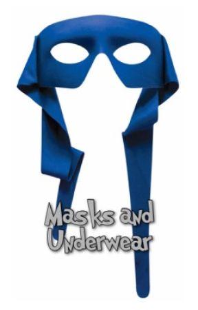 Masks and Underwear by DramaKelly