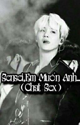 Sensei,Em Muốn Anh... (Chat Sex:Min Yoongi X Bạn)
