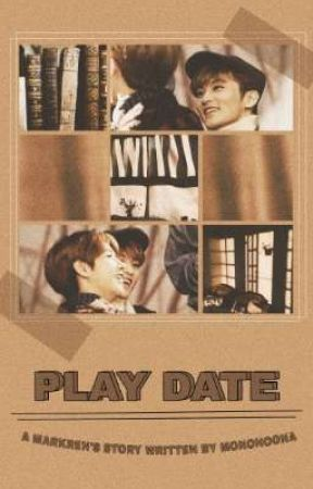 PLAY DATE ( MARKREN. ) by mononoona