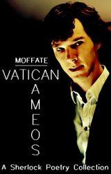 Vatican Cameos [Sherlock Poetry] by BlurryfacedFren