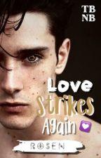 Love Strikes Again || Hunter & Mey | ✔️ by austenative
