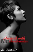 Married To Mr Heartbreaker by Ann_Panganiban
