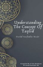 Understanding The Concept Of Taqlīd by IslamicInsight