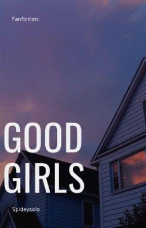 Good Girls [✓] by spideysolo