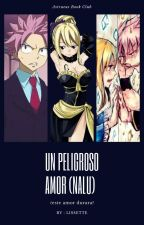 Un Peligroso Amor (NaLu) by lissette15z