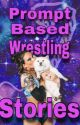Prompt Based Wrestling Stories (COMPLETED) by Bad_Buck