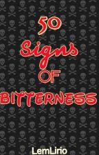 50 Signs Of Bitterness (Bitter Ka Kung...) by LemLirio