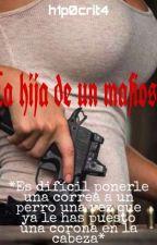 La Hija de un mafioso by h1p0crit4