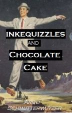 InkeQuizzles and Chocolate Cake by NightOwlHatter
