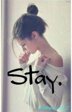 Stay by MissAphrodite27