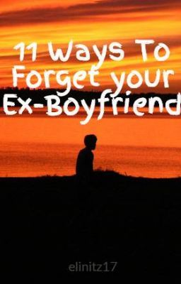 how to forget your ex boyfriend who cheated