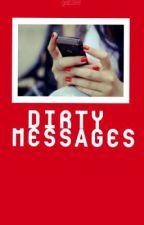 Dirty messages {S.M}  by gabziie