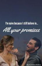 All your promises by madaboutfalice