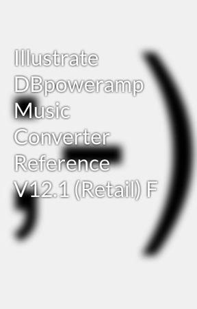 dbpoweramp music converter v12.1