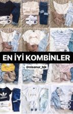 EN İYİ KOMBİNLER by nisanur_bjk