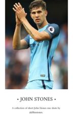 John Stones One Shots  by j0hnstones