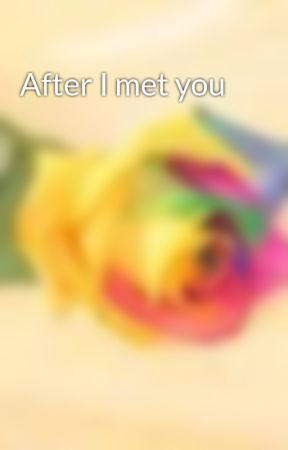 After I met you by Shadheem