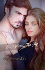 أنتِ تنتمين لي         You belonged to me  by Bahar22c