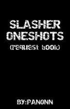Slasher one shots by PAN0NN