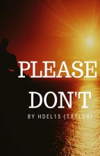 Please Don't by hdel15