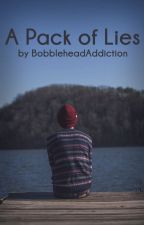 A Pack of Lies by BobbleheadAddiction