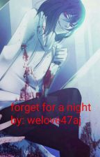 Forget For A Night by welove47aj