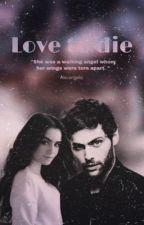 Love to die • Matt Daddario  by alecangelic