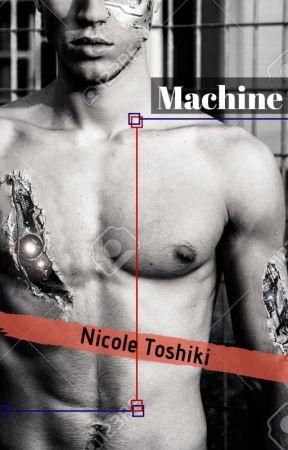 Machine by NicoleToshiki