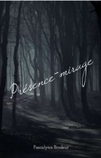Présence-Mirage by caly_24