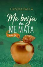 Me Beija Ou Me Mata, Outra Vez. by CyntiaPaula4