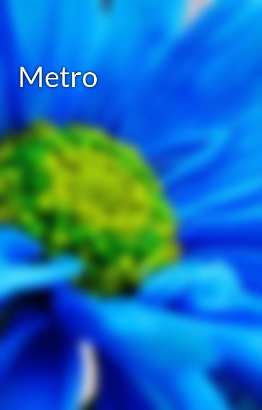 Metro by TreesBleedingLeaves