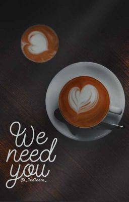 We Need You !