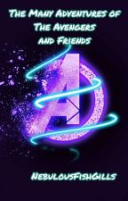 The Many Adventures of the Avengers and Friends by TheStarWarsFangirl77