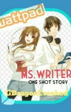 Ms.Writer (OneShotStory) by GDragonCrooked