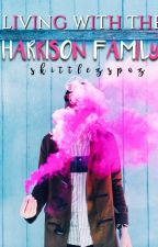 Living with the Harrison Family by skittlezspaz